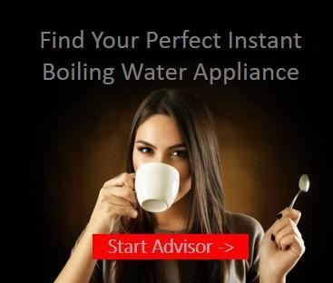 Need Instant Boiling Water? – Ask our online Advisor